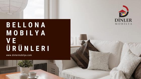 Bellona Mobilya Nedir? Ürün Çeşitleri Nelerdir?